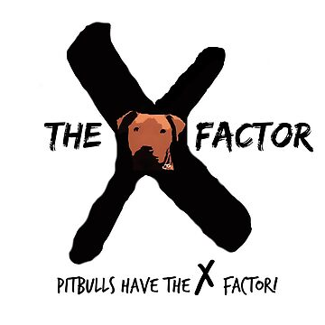 Pitbull's have the X Factor! by justice4mary
