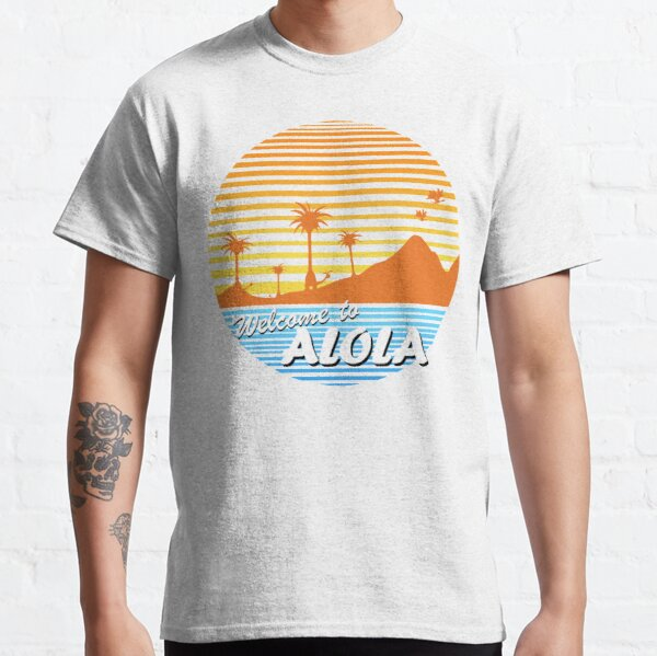 Welcome to Alola! Classic T-Shirt