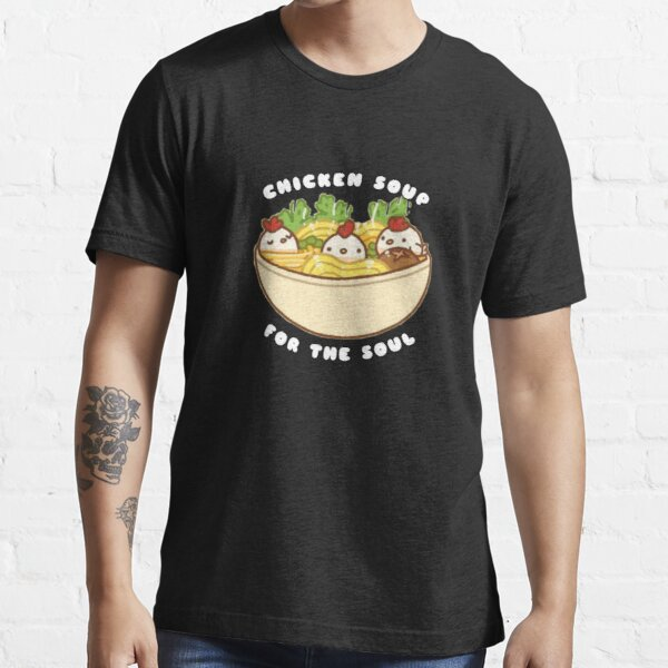 chicken soup for the soul day, Essential T-Shirt