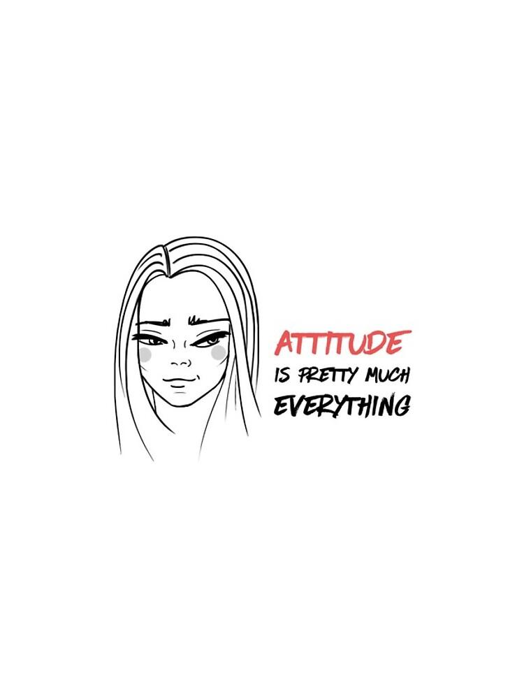 Attitude is everything by mirunasfia