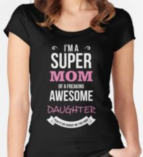Mom - I'm Super Mom Of Freaking Awesome Daughter Women Gift For Mum T-shirts Women's Fitted Scoop T-Shirt