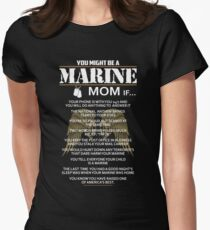 Mom - You Might Be A Marine Mom If Women Gift For Mum T-shirts T-Shirt