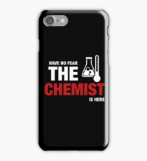 Have No Fear The Chemist Is Here iPhone Case/Skin