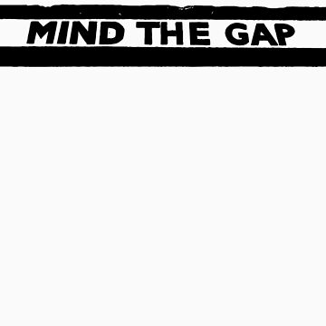Mind The Gap (Mono Black) by BlackEel
