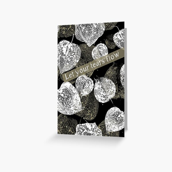 Let your tears flow Greeting Card