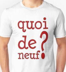 Quoi de neuf? T-Shirt