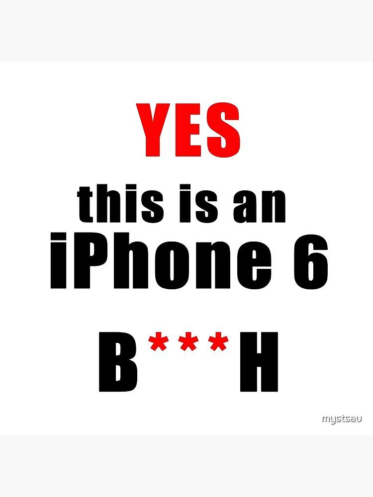 Iphone 6 B***H von mystsau