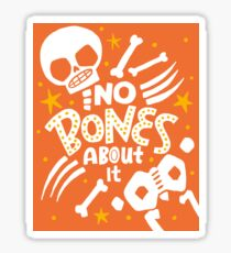 No Bones About It Sticker