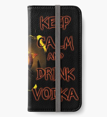 keep calm and drink vodka iPhone Wallet