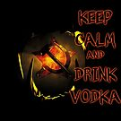 keep calm and drink vodka by cglightNing