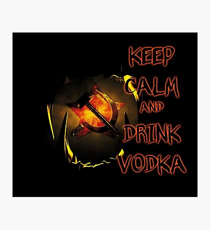 keep calm and drink vodka Photographic Print