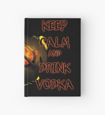 keep calm and drink vodka Hardcover Journal