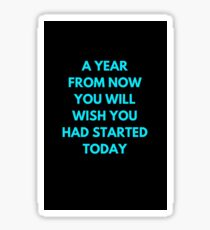 A YEAR FROM NOW Sticker