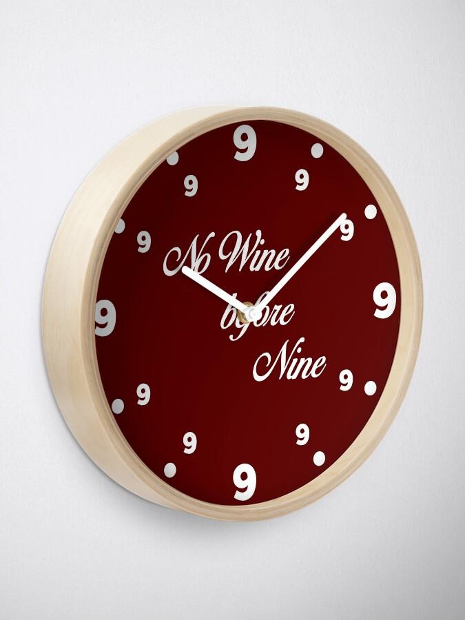Alternate view of No wine before nine Clock