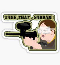 Take that, Saddam! Sticker