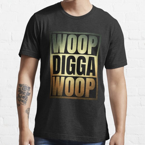 WOOP DIGGA WOOP // Text Design // Gold Essential T-Shirt