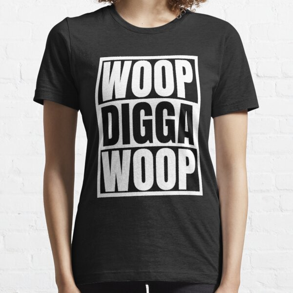WOOP DIGGA WOOP // Text Design // Schwarz + Weiß Essential T-Shirt