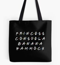 PRINCESS CONSUELA BANANA HAMMOCK Tote Bag