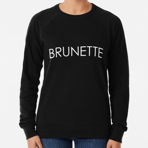 Brunette - White Type on Black Lightweight Sweatshirt