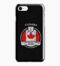 Canada It's Where My Legend Begins iPhone Case/Skin