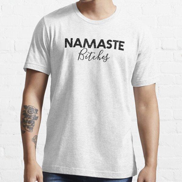 Women/'s Workout shirt Women/'s Sweatshirt Yoga Shirt Women Namaste Bitches Funny Yoga Shirt Namaste Workout Shirt for Women
