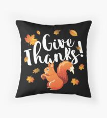 Thanksgiving Give Thanks Autumn Squirrel Throw Pillow