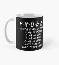 PHOEBE ELLO THERE MATE Mug