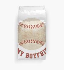 Baseball is My Boyfriend Duvet Cover