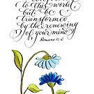 Be transformed inspirational typography verse by Melissa Goza