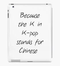 kpop is not Chinese  iPad Case/Skin