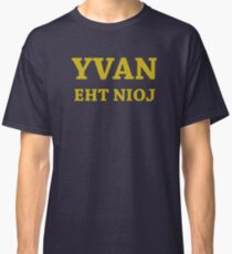 YVAN EHT NIOJ Classic T-Shirt