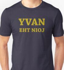 YVAN EHT NIOJ Unisex T-Shirt