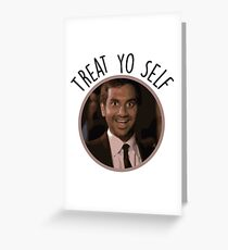 Treat Yo Self - Tom Haverford Greeting Card