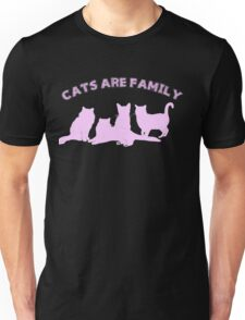 Cats Are Family (Pink)  Unisex T-Shirt