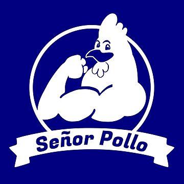 Señor Pollo  by kimrst
