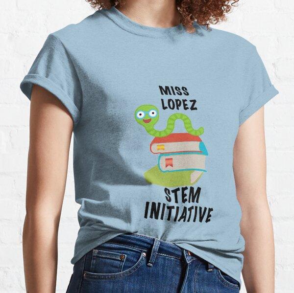 Miss Lopez STEM Initiative Sticker Classic T-Shirt