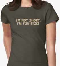 I'm Not Short I'm Fun Size Women's Fitted T-Shirt