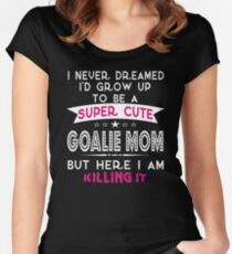 A Super cute Goalie Mom Women's Fitted Scoop T-Shirt