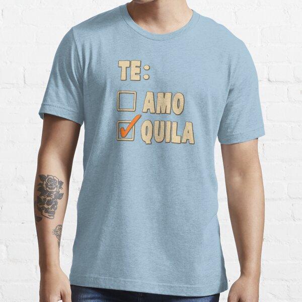 Te Amo Tequila Spanish Choice Essential T-Shirt
