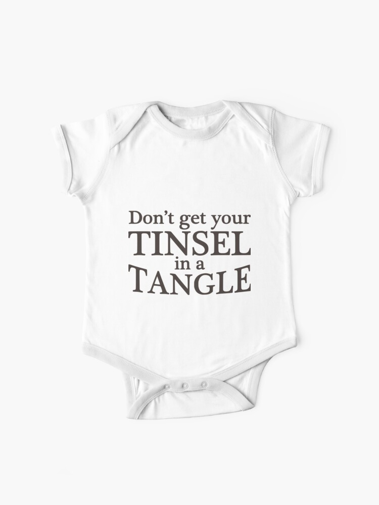 Christmas Tinsel Transparent Background.Dont Get Your Tinsel In A Tangle Christmas Funny Quote Transparent Background Baby One Piece