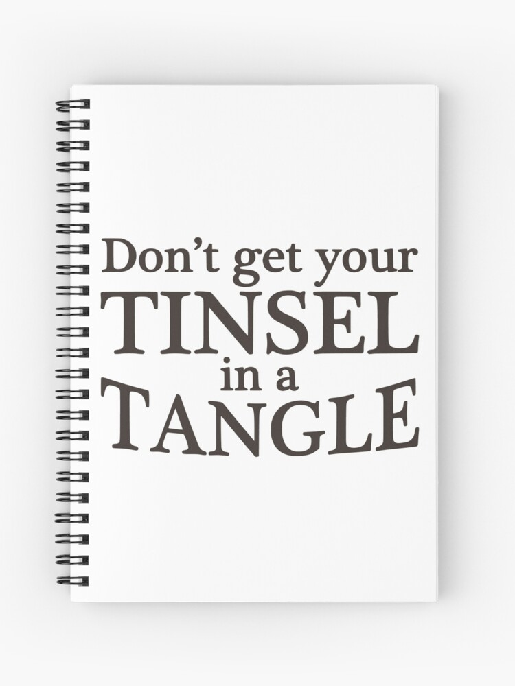 Christmas Tinsel Transparent Background.Dont Get Your Tinsel In A Tangle Christmas Funny Quote Transparent Background Spiral Notebook
