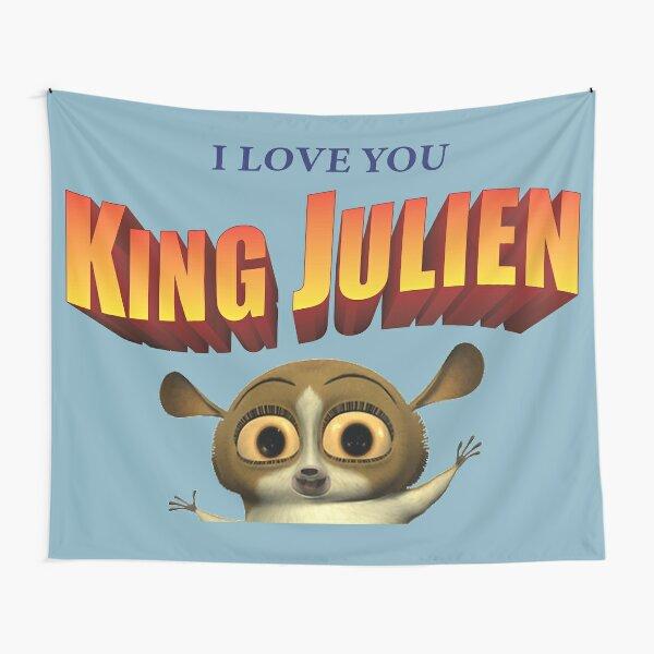 I love you king julien Tapestry