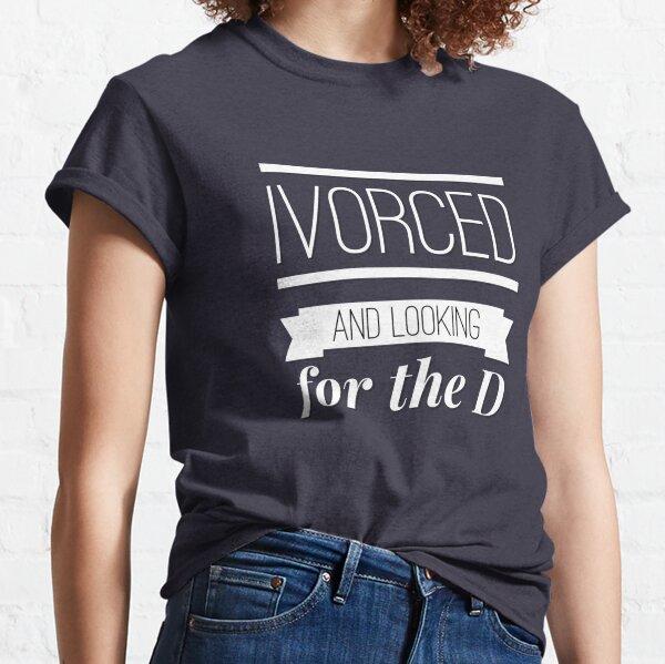 Lustiges Geschenk für frisch geschiedene Frau Classic T-Shirt