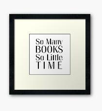 So Many Books So Little Time Framed Print