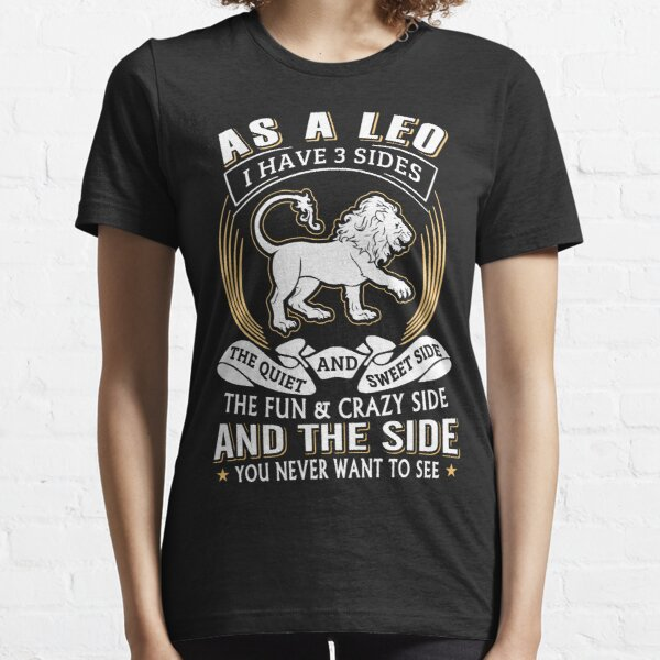 As A Leo I Have 3 Sides T-Shirts Essential T-Shirt