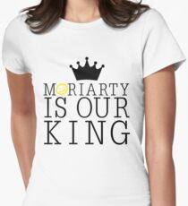 Moriarty Is Our King Womens Fitted T-Shirt