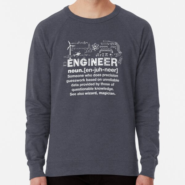Engineer Humor Definition Lightweight Sweatshirt