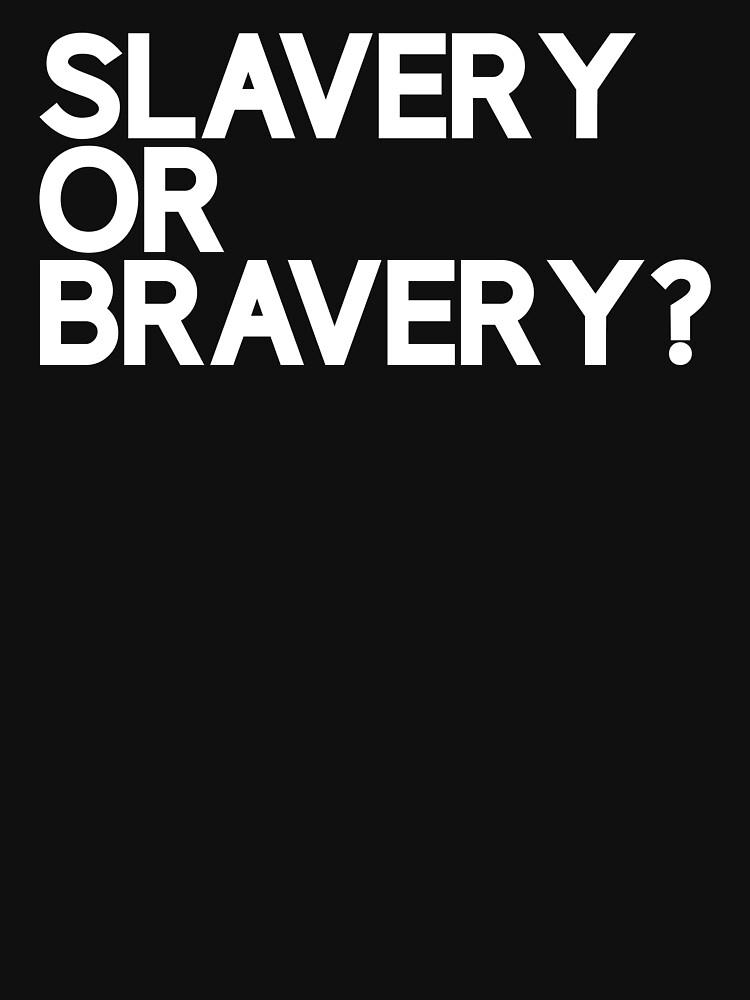Slavery Or Bravery? by GarethIcke