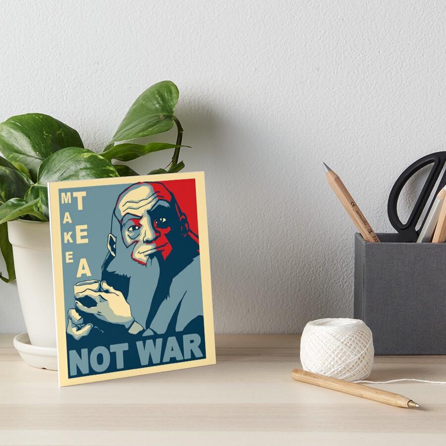 """Iroh """"Make Tea Not War"""" Art Board Print"""