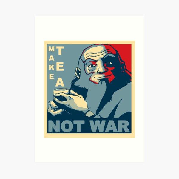 """Iroh """"Tee nicht Krieg machen"""" Kunstdruck"""